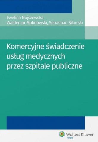Komercyjne świadczenie usług medycznych - okładka książki