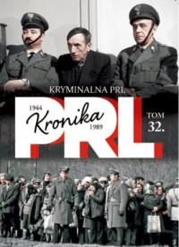 Kronika PRL 1944-1989. Tom 32. - okładka książki