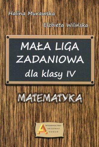Mała Liga Zadaniowa dla klasy IV. - okładka podręcznika