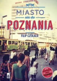 Miasto nie do Poznania - Filip - okładka książki