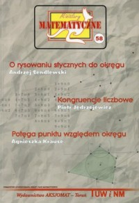 Miniatury matematyczne 58. O rysowaniu stycznych do okręgu Kongruencje liczbowe Potęga punktu względem okręgu - okładka podręcznika
