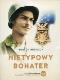 Nietypowy bohater. Historia Desmonda Dossa, żołnierza, który nigdy nie dotknął karabinu - okładka książki