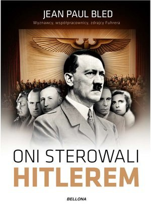 Oni sterowali Hitlerem - okładka książki