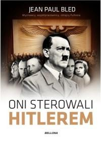 Oni sterowali Hitlerem - Jean Paul - okładka książki