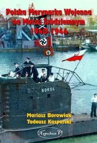 Polska Marynarka Wojenna na Morzu Śródziemnym 1940-1944 - okładka książki