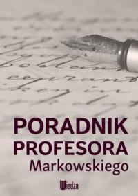 Poradnik profesora Markowskiego - okładka książki
