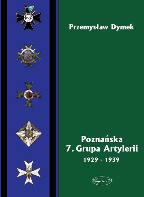 Poznańska 7. Grupa Artylerii 1929-1939 - okładka książki