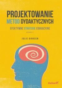 Projektowanie metod dydaktycznych. - okładka książki