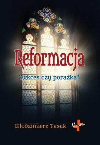 Reformacja. Sukces czy porażka? - okładka książki