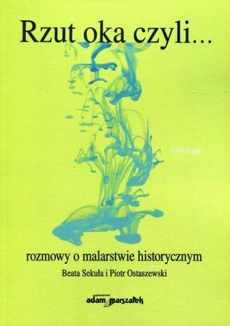 Rzut oka czyli... rozmowy o malarstwie - okładka książki
