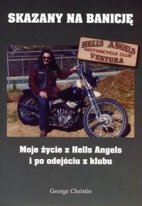Skazany na Banicję. Moje życie z Hells Angels i po odejściu z klubu - okładka książki