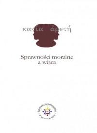 Sprawności moralne a wiara - Wydawnictwo - okładka książki