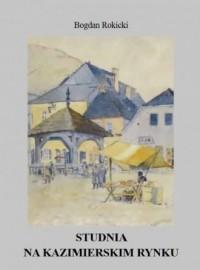 Studnia na kazimierskim rynku - okładka książki