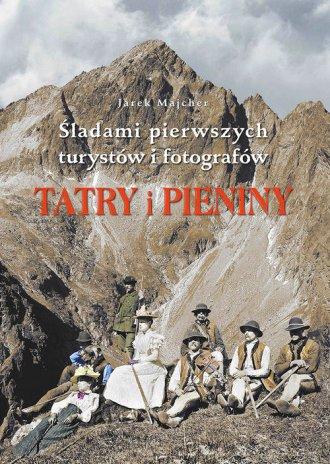 Tatry i Pieniny. Szlakami pierwszych - okładka książki