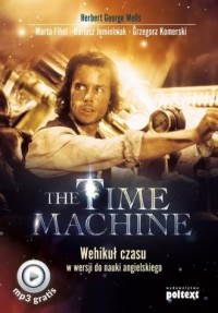 The Time Machine. Wehikuł czasu - okładka książki