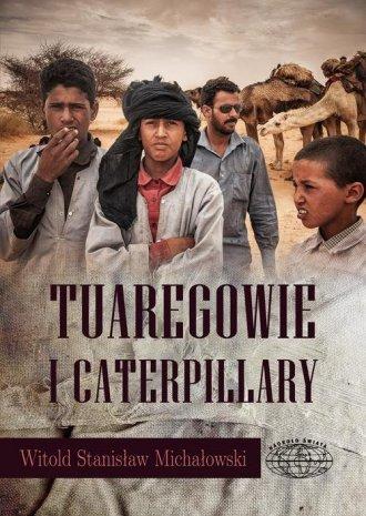 Tuaregowie i caterpillary - okładka książki