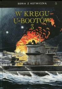 W kręgu U-bootów 3. Georg Lassen, Elbrecht Brandi, Eitel-Fridrich Kentrat. Seria z kotwiczką - okładka książki