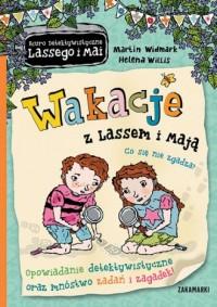 Wakacje z Lassem i Mają. Co się - okładka książki