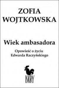Wiek ambasadora. Opowieść o Edwardzie - okładka książki
