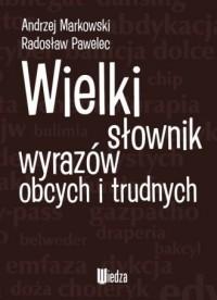 Wielki słownik wyrazów obcych i trudnych - okładka książki
