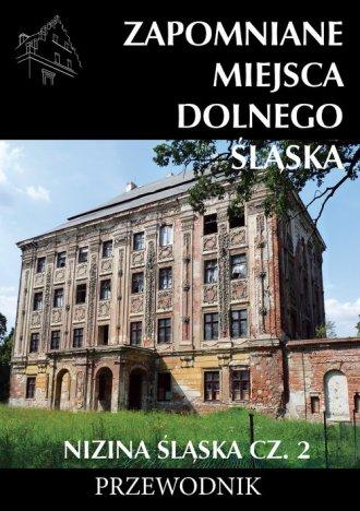 Zapomniane miejsca Dolnego Śląśka. - okładka książki