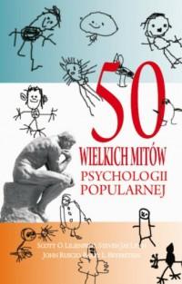 50 wielkich mitów psychologii popularnej - okładka książki