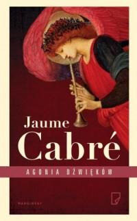 Agonia dźwięków - Jaume Cabré - okładka książki