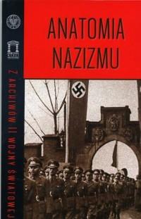 Anatomia nazizmu. Z archiwów II - okładka książki