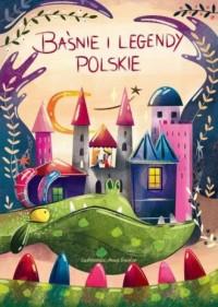 Baśnie i legendy polskie - Wydawnictwo - okładka książki