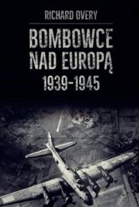 Bombowce nad Europą 1939-1945 - okładka książki