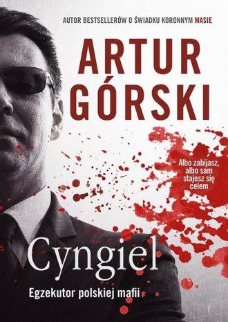 Cyngiel. Jak zostałem zabójcą działającym - okładka książki