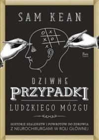 Dziwne przypadki ludzkiego mózgu - okładka książki