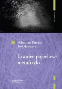 Granice pojęciowe metafizyki - - okładka książki