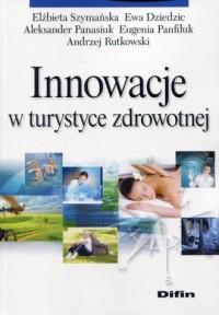 Innowacje w turystyce zdrowotnej - okładka książki