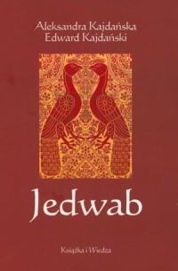 Jedwab. Szlakami dżonek i karawan - okładka książki
