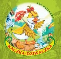 Kaczka-Dziwaczka - Jan Brzechwa - okładka książki