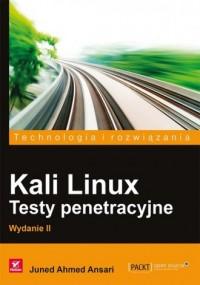Kali Linux. Testy penetracyjne. Seria: Technologia i rozwiązania - okładka książki