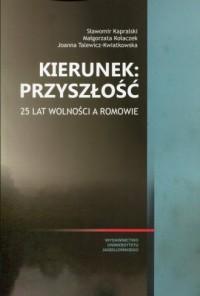 Kierunek: przyszłość. 25 lat wolności - okładka książki