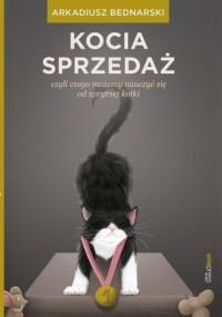 Kocia sprzedaż czyli czego możemy nauczyć się od sprytnej kotki - okładka książki