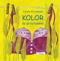 Kolor do przytulania - okładka książki