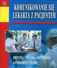 Komunikowanie się lekarza z pacjentem. - okładka książki