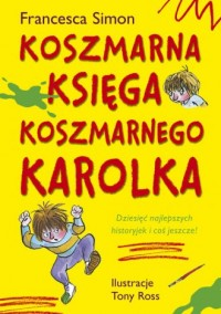 Koszmarna księga koszmarnego Karolka - okładka książki