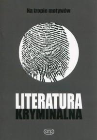 Literatura kryminalna. Na tropie motywów - okładka książki