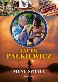 Menu świata - Jacek Pałkiewicz - okładka książki