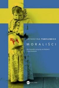Moraliści. Jak Szwedzi uczą się - okładka książki