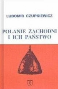 Polanie zachodni i ich państwo - okładka książki