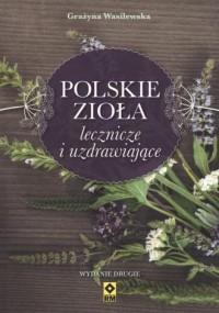 Polskie zioła lecznicze i uzdrawiające - okładka książki