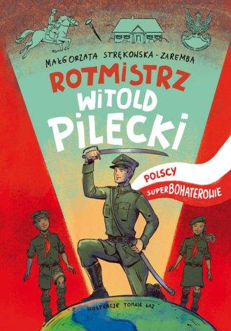 Rotmistrz Witold Pilecki. Polscy - okładka książki