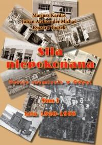 Siła niepokonana. Dzieje rzemiosła w Gdyni.Tom I lata 1920-1956 - okładka książki