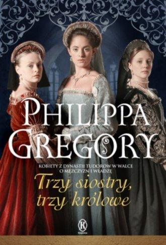 Trzy siostry, trzy królowe - okładka książki